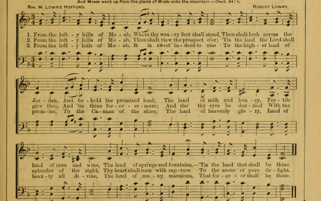 Lofty Hills of Moab – A Hymn by M. Lowrie Hofford 1884