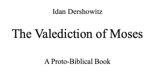 For Scholars To Decide – A Review of The Valediction of Moses